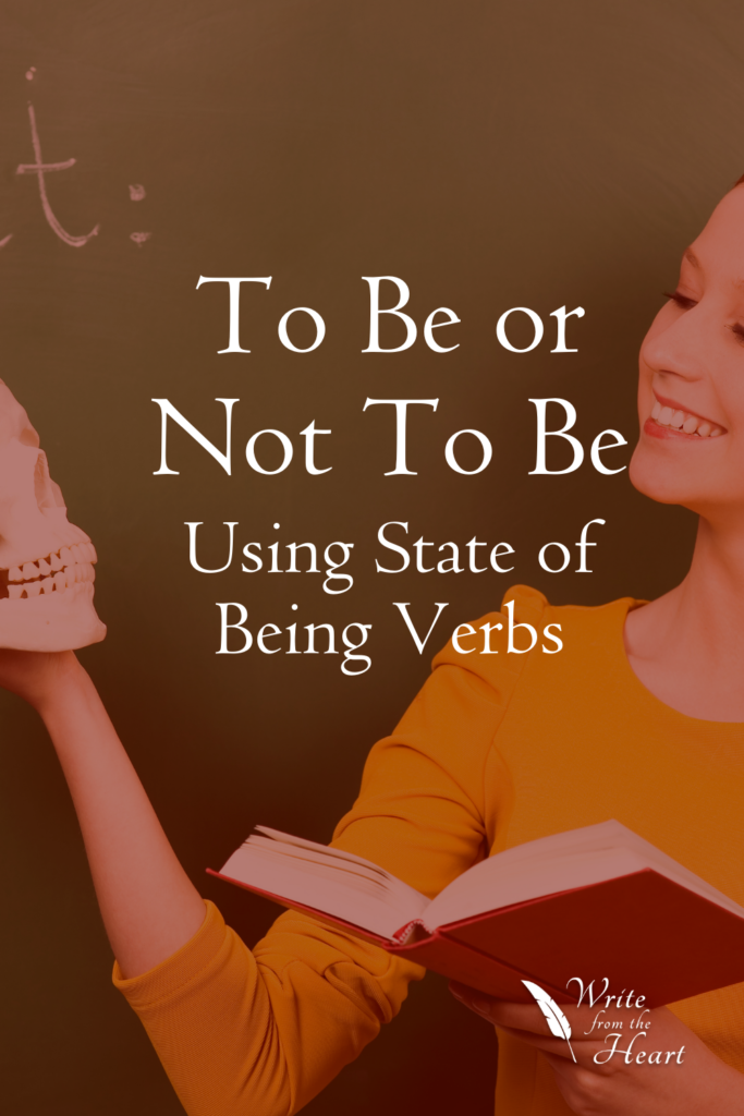 To be or not to be -- Do you use too many in your writing? Find out how to improve your writing by not over using state of being verbs.